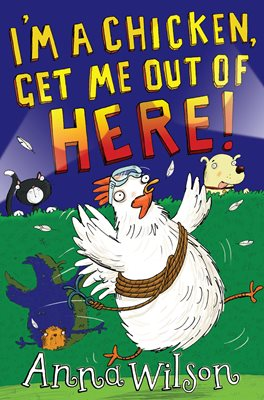 Book cover for I'm a Chicken, Get Me Out Of Here!